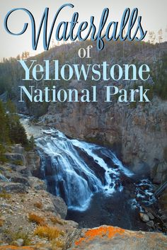 A guide to Yellowstone National Park's waterfalls