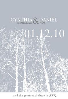 Winter Wedding Invitation - Love the birch tree theme and the saying at the bottom!