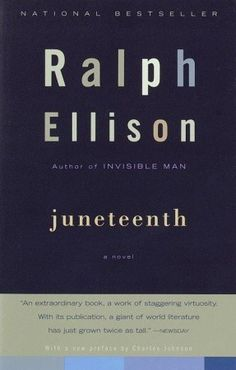 Juneteenth.   Ralph Ellison only wrote two books.  This one was published posthumously.