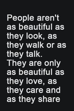 This is nothing but the truth! A beautiful heart is most important to me!