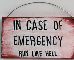 In Case Of Emergency Run Like Hell Sign Wood Hand Lettered Humor Funny Man Cave
