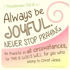 Rejoice always, 17 pray continually, 18 give thanks in all circumstances - Google Search