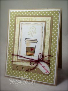 Coffee Love by T. Joy - Cards and Paper Crafts at Splitcoaststampers