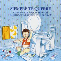Siempre Te Querre = Love You Forever de Robert Munsch https://www.amazon.es/dp/1895565014/ref=cm_sw_r_pi_dp_x_BTztybYPHQDYD