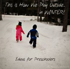 Simple winter outdoor play ideas for preschoolers from My Nearest and Dearest blog.