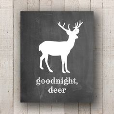 Nursery Deer Art - Country Woodland Goodnight, Deer Chalkboard  Baby Print by TrueNorthPrintables, $5.00