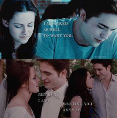 But here i am wanting you anyway - Edward Cullen