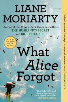 """What Alice Forgot by Liane Moriarty. A """"cheerfully engaging""""* novel for anyone who's ever asked herself, """"How did I get here?""""  (Kindle)"""