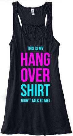 This Is My Hangover Shirt Tank Top Flowy by sunsetsigndesigns, $24.00