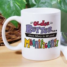 Older is Better Personalized Birthday Coffee Mugs Birthday Coffee, Best Coffee Mugs, Personalized Mugs, Birthday Ideas, Birthday Gifts, Good Things, Tableware, Invitation Cards, Invitations