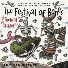 ❁☠❀ Dia de Los Muertos  ❀☠❁ Amazon.com: Festival of Bones / El Festival de las Calaveras: The Little-Bitty Book for the Day of the Dead (English and Spanish Edition) (9780938317678): Luis San Vicente: Books