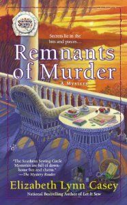 Eighth in the series, Remnants of Murder, in the Southern Sewing Circle Mystery Series by Elizabeth Lynn Casey. Released August 6th.