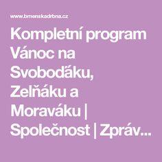 Kompletní program Vánoc na Svoboďáku, Zelňáku a Moraváku  |  Společnost  |  Zprávy  |  Brněnská drbna - super drbna online
