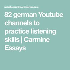 82 german Youtube channels to practice listening skills | Carmine Essays