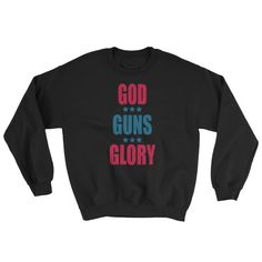 GOD GUNS GLORY – 4th of July Sweatshirt