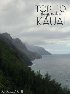 Top 10 Things to do in Kauai, Hawaii - Six Sisters' Stuff