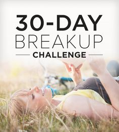 Going Through a Breakup? Take Our 30-Day Challenge!