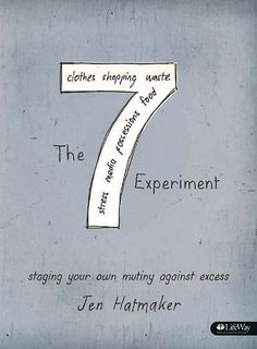 The 7 Experiment: Staging Your Own Mutiny Against Excess by Jen Hatmaker. Nonfiction book review. Highly recommend this companion study to Hatmaker's 7.