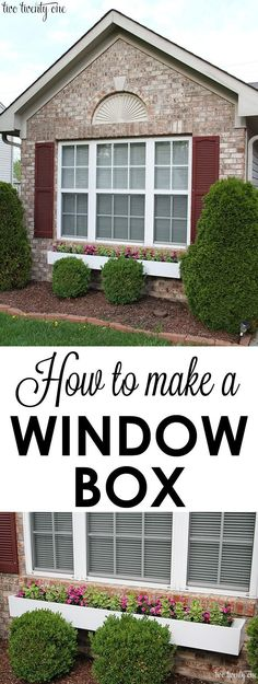Let's make one for the front windows. How to make a window box! A GREAT way to add instant curb appeal to your home!