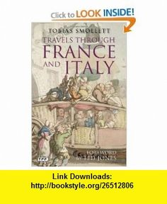 Travels through France and Italy (9781848853058) Tobias Smollett , ISBN-10: 184885305X  , ISBN-13: 978-1848853058 ,  , tutorials , pdf , ebook , torrent , downloads , rapidshare , filesonic , hotfile , megaupload , fileserve