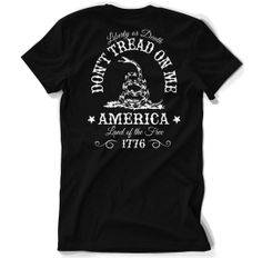 Don't Tread on Me. Liberty or Death. Land of the Free. T-Shirt. - From sonsoflibertytees.com