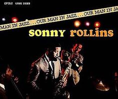 "Recorded at The Village Gate in New York City on July 27–30, 1962 and February 20, 1963, ""Our Man in Jazz"" is an album by  Sonny Rollins. TODAY in LA COLLECTION on RVJ >> http://go.rvj.pm/3kt"