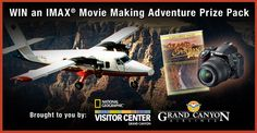 Enter to have a chance at winning a Grand Canyon Imax Movie Making Adventure Pirze Pack