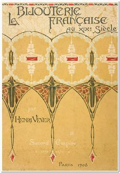 """""""La Bijouterie Française au XIXe siècle (1800-1900)"""" par le joaillier Henri Vever, 1908."""