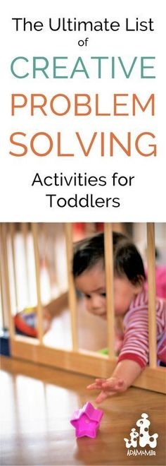 Toddler Problem Solving Activities: The ultimate list of fun and simple learning activities for small kids, with tips and ideas for incorporating gross and fine motor skills, social skills, toys, numbers and other important play elements.