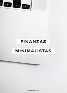 3 Consejos para que puedas llevar unas finanzas minimalistas