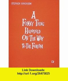 A Funny Thing Happened on the Way to the Forum (Vocal Score) (0073999121520) Stephen Sondheim , ISBN-10: 0881880213  , ISBN-13: 978-0881880212 ,  , tutorials , pdf , ebook , torrent , downloads , rapidshare , filesonic , hotfile , megaupload , fileserve