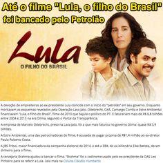Resultado de imagem para FILME SOBRE LULA FINANCIADO PELO CRIME