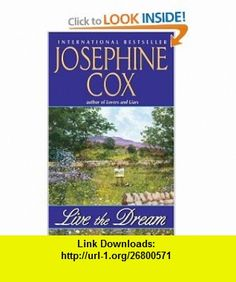 Live the Dream (9780060525491) Josephine Cox , ISBN-10: 0060525495  , ISBN-13: 978-0060525491 ,  , tutorials , pdf , ebook , torrent , downloads , rapidshare , filesonic , hotfile , megaupload , fileserve