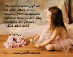 The most precious gift we can offer others is our presence. When mindfulness embraces those we love they will bloom like flowers. Thich Nhat Hanh  #mindfulness #fullypresent #preciousgift #nurturing #relationships #mindbodysoul #therapeutic #counselling #therapy