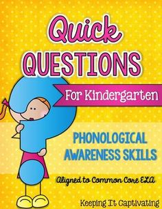 Quick Questions for Kindergarten... 402 question cards to practice phonological awareness skills.