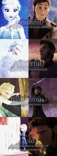 Both Elsa and Hans having a frozen thing. Elsa has an icy power, Hans has a frozen heart. <<< ERMAHGURD