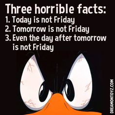 Three horrible facts: MORE Cartoon & TV images http://cartoongraphics.blogspot.com/ ~And on Facebook~ https://www.facebook.com/dreamontoyz  Looney Tunes Closeup of angry Daffy Duck #Greeting #Quote #Saying