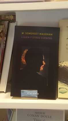 """""""Lluvia y otros cuentos"""" de W. Somerset Maugham. Atalanta."""