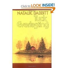 Tuck Everlasting - Rich, enchanting, moving story of what could be if there were a fountain of youth hidden in the forest.
