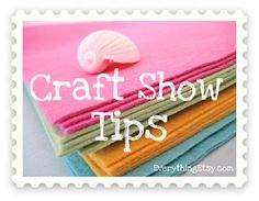 Craft show selling tips at www.EverythingEtsy.com @Everything Etsy