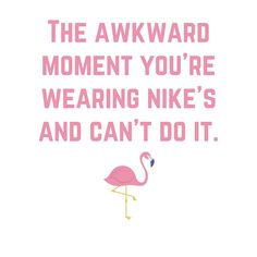 http://firstpug.com/wp-content/uploads/2015/09/The-awkwardmoment-yourewearing-nikesand.jpg