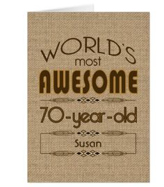 Personalized Worlds Most Awesome 70 Year Old Birthday Card 70th Decorations