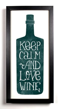Keep Calm And Love Wine