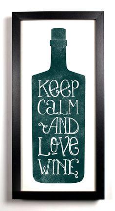 Keep Calm And Love Wine