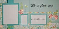 layout by Laura Ryan using CTMH Blossoms paper