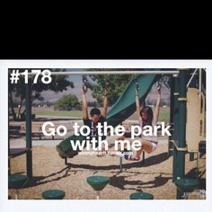 ... go to the park with me <3