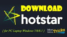 Download Hotstar for PC Laptop Windows 7/8/8.1 {*Updated}