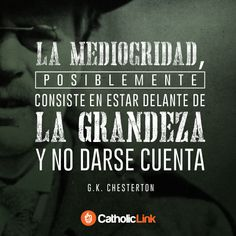 Biblioteca de Catholic-Link - Mediocridad G.K. Chesterton