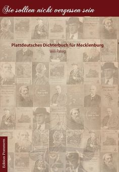 Sie sollten nicht vergessen sein. Plattdeutsches Dichterbuch für Mecklenburg von Willi Passig mehr unter: http://www.edition-pommern.com/dichterbuch-mecklenburg