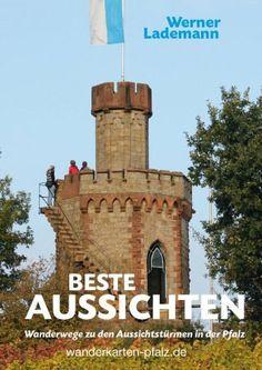 Aussichtstürme in der Pfalz - Wanderführer    http://www.wanderkarten-pfalz.de/Wanderfuehrer/Aussichtstuerme-in-der-Pfalz-Wanderfuehrer::85.html